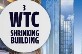 "3 World Trade Center ""The Incredible Shrinking Building"""
